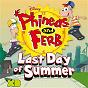 Compilation Phineas and ferb: last day of summer (original soundtrack) avec Candace / Phineas & Cast / Phineas / L O V E M U F F I N / Dr Doofenshmirtz...