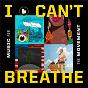Compilation I Can't Breathe / Music For the Movement avec Rapsody / Terrace Martin / Alex Isley / Jensen Mcrae / Keedron Bryant