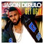 Album Get ugly de Jason Derulo