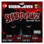 Compilation Riddim Driven: Shaddowz avec Singing Sweet / Mavado / Vybz Kartel / B. Anthony / Aidonia...