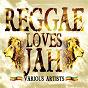 Compilation Reggae loves jah avec Luciano / Buju Banton / Sánchez / Sizzla / Half Pint...