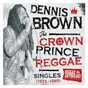 Album Reggae anthology: dennis brown - crown prince of reggae - singles de Dennis Brown