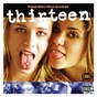 Compilation Thirteen (original motion picture soundtrack) avec Clinic / Kinky / Iffy / Imperial Teen / The Like...