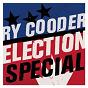 Album Election special de Ry Cooder