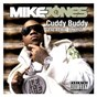 Album Cuddy buddy (feat. trey songz, twista and lil wayne) de Mike Jones
