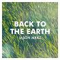 Album Back to the earth de Jason Mraz