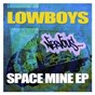 Album Space mine ep de Lowboys