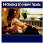 Compilation Naked in new york avec D:ream / The Ramones / Rheostatics / Charlie Rich / Tripmaster Monkey...
