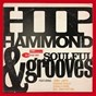 "Compilation Hip hammond and soulful grooves avec Freddie Roach / ""Baby Face"" Willette / Stanley Turrentine / The Three Sounds / Horace Silver..."