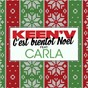 Album C'est bientôt Noël (feat. Carla) de Keen' V