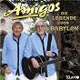 Album Die legende von babylon de Amigos