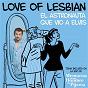 Album El astronauta que vio a elvis de Love of Lesbian