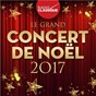 Compilation Le grand concert de noël 2017 - radio classique avec Traditional English / Piotr Ilyich Tschaikowsky / Plácido Domingo / Johann Strauss Jr. / The Hallé Orchestra...