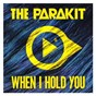 Album When i hold you (feat. alden jacob) de The Parakit
