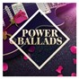 Compilation Power ballads: the collection avec The Animals / Mick Jones / Foreigner / Christopher William Ward / David Tyson...