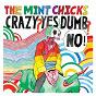 Album Crazy? yes! dumb? no! de The Mint Chicks
