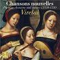 Album Chansons nouvelles. Parisian Chansons and Dances, 1530-1550 de Divers Composers / Virelai