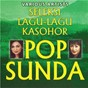 Compilation Seleksi Lagu-Lagu Kasohor Pop Sunda avec Sonia / Nia Daniaty / Iis Tanjung / Hetty Koes Endang / Yenny Soenjaya...
