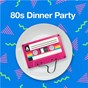 Compilation 80s Dinner Party avec The Jesus & Mary Chain / Spandau Ballet / Grover Washington JR. / Bill Withers / Anita Baker...