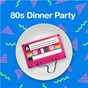Compilation 80s Dinner Party avec Bill Withers / Spandau Ballet / Grover Washington JR. / Anita Baker / Michael MC Donald...