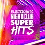 Album Electronic nightclub super hits de Top 40 Hits, the Cover Crew, Dance Hits 2017