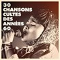 Album 30 chansons cultes des années 60 de Top Hits Années 60