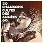 Album 30 chansons cultes des années 60 de Chansons Françaises, Succès des Années 60, Compilation Titres Cultes de la Chanson Française