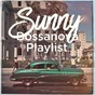 Album Sunny bossanova playlist de Bossa Cafe En Ibiza, Ibiza Chill Out, Bossa Nova