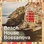 Album Beach house bossanova de Bosanova Brasilero, Bossa Nova Lounge Orchestra, Bossanova