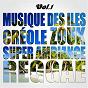 Album Musiques des îles: créole, ambiance, zouk, reggae, vol. 1 de Multi-Interpre`tes
