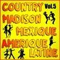 Album Country, madison : mexique, amérique du sud, vol. 5 de Multi-Interpre`tes