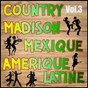 Album Country, madison: mexique, amérique du sud, vol. 3 de Multi-Interpre`tes