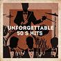 Album Unforgettable 50's hits? de Classic Rock, Love Song Hits, Compilation les Années 50 : la Légende Américaine
