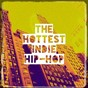Album The hottest indie hip-hop de Indie Music, #1 Hip Hop Hits, Hip Hop DJS United