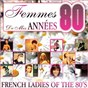 Compilation Femmes de mes années 80 (French Ladies of the 80's) avec Coco Girls / Véronique Jannot / Jakie Quartz / Marie Myriam / Karen Cheryl...