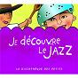 Compilation Je découvre le jazz avec Ella Fitzgerald & Her Savoy Eight / Louis Armstrong / Louis Jordan / Louis Prima / Slim Gaillard...
