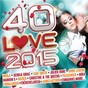 Compilation 40 love 2015 avec John Legend / Kendji Girac / Sam Smith / Indila / Christine & the Queens...