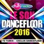 Compilation Le son dancefloor 2016 ? 70 tubes avec Pitbull / David Guetta / Showtek / Magic / Sonny Wilson...