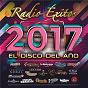 Compilation Radio éxitos 2017 el disco del año avec Banda Carnaval / Calibre 50 / Christian Nodal / David Bisbal / Banda Los Sebastianes...