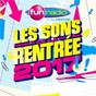Compilation Fun radio - les sons de la rentrée 2017 avec Jonas Blue / Robin Schulz / Axwell / Martin Solveig / Willy William...