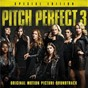 Compilation Pitch perfect 3 (original motion picture soundtrack - special edition) avec Soldiers / The Bellas / The New Barden Bellas / Evermoist / Saddle Up...