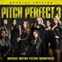 Compilation Pitch perfect 3 (original motion picture soundtrack - special edition) avec Mika / The Bellas / The New Barden Bellas / Evermoist / Saddle Up...