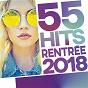 Compilation 55 hits rentrée 2018 avec Amir / Vegedream / Naestro / Dadju / Maître Gims...