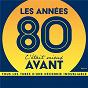 Compilation Les années 80,  c'était mieux avant Vol. 3 avec P. Lion / Daniel Balavoine / Alain Bashung / Stephan Eicher / Johnny Hallyday...