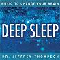 Album Music to change your brain: deep sleep de Dr Jeffrey Thompson