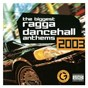 Compilation The biggest ragga dancehall anthems 2003 avec Angel Doolas / Vybz Kartel / Elephant Man / Beenie Man / Tok...