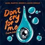 Album Don't cry for me (remixes) de Jason Derulo / Alok / Martin Jensen