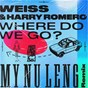 Album Where Do We Go? (My Nu Leng Remix) de Harry Romero / Weiss