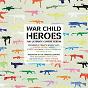 Compilation War Child Presents Heroes Vol. 1 avec Rufus Wainwright / Beck / Scissor Sisters / Lily Allen / Elbow...