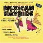 Compilation Mexican Hayride avec Male Chorus / Corinna Mura / Harry Sosnik / Wilbur Evans / June Havoc...
